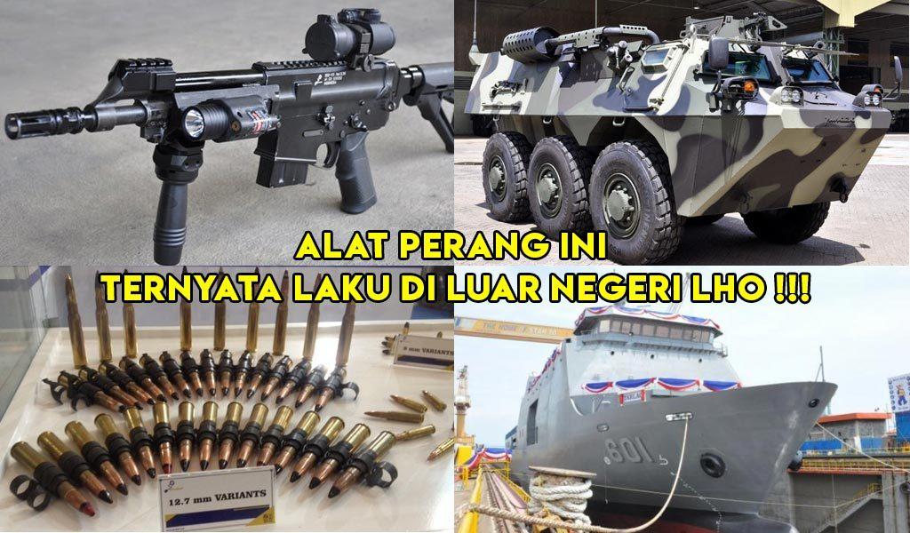 Wow…Ternyata Indonesia Mempunyai Alat Perang Buatan Sendiri Yang Laku Di Luar Negeri Lho