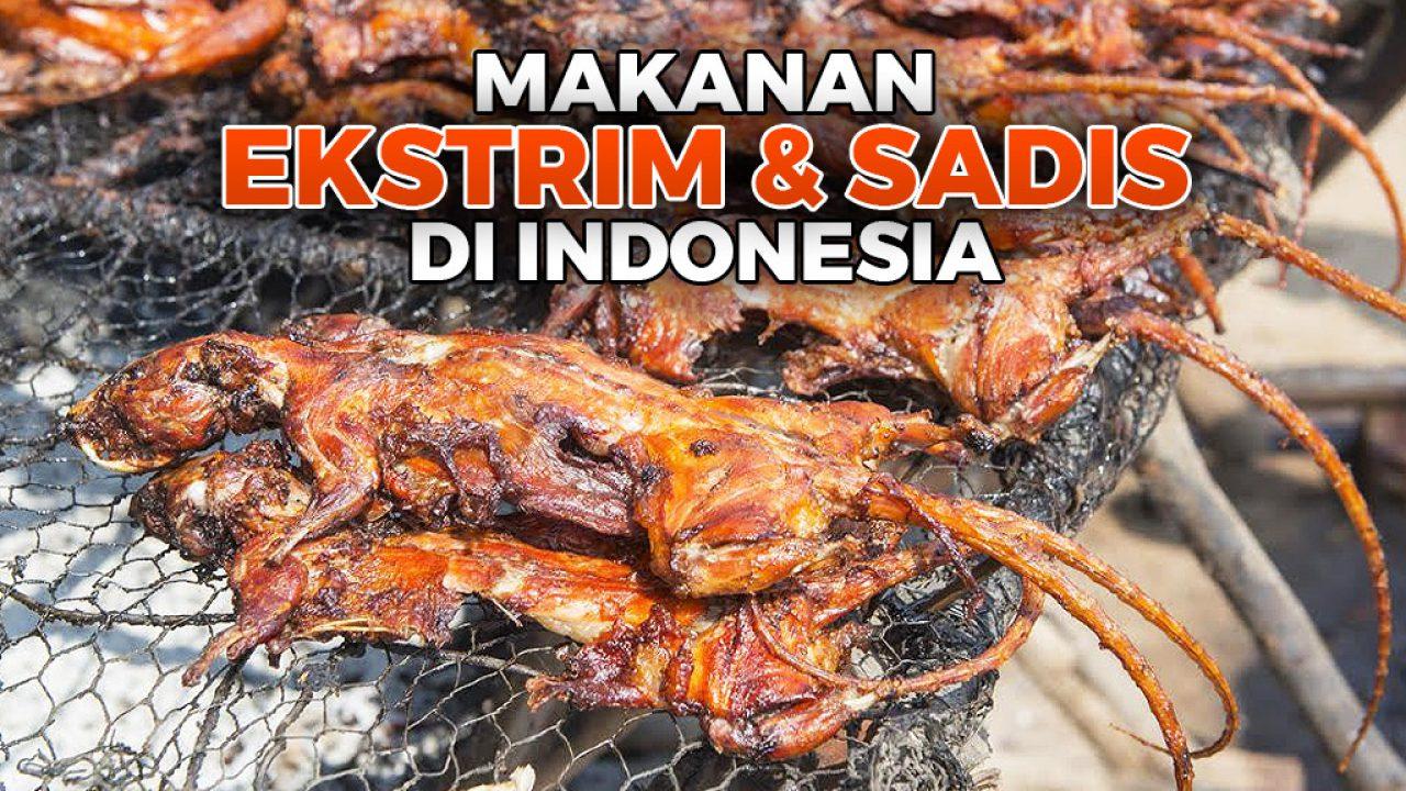 Wow Makanan Ekstrim Khas Indonesia Ini Tak Kalah Ekstrim Dari