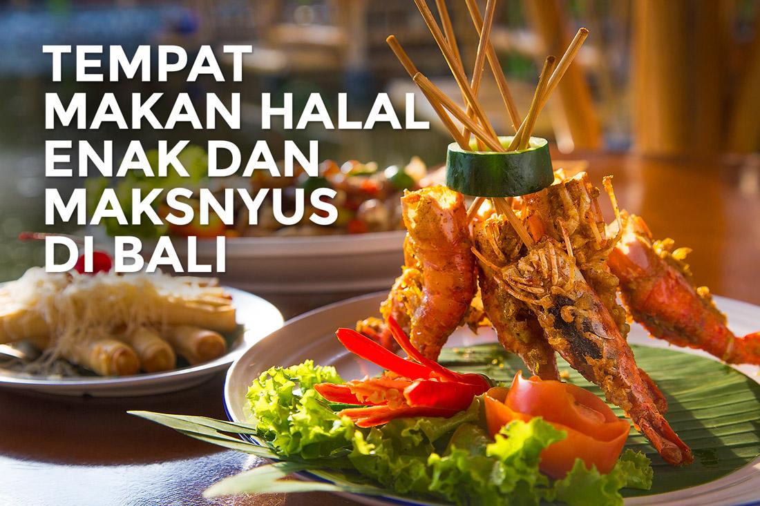 45 Tempat Makan Halal Di Bali Yang Enak Dan Maknyus Wajib