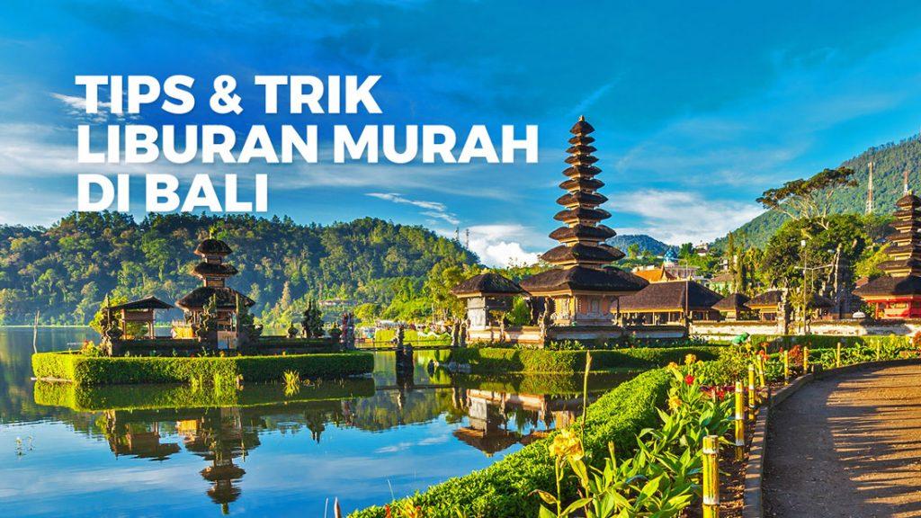 Tips Liburan Murah Ke Bali