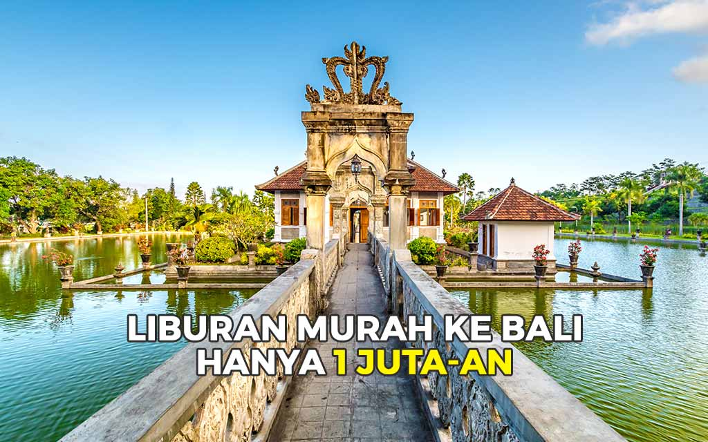 Tips Liburan Murah Ke Bali 3 Hari 2 Malam Dengan Budget 1