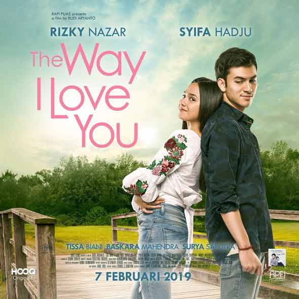 Film Bioskop Tayang Februari 2019 - The Way I Love You - 7 Februari 2019