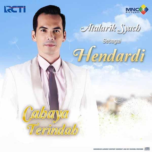 Daftar Pemain Sinetron Cahaya Terindah RCTI Terlengkap - Atalarik Syach sebagai Hendardi