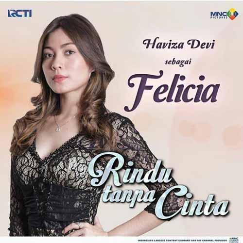 Daftar Pemain Sinetron Rindu Tanpa Cinta RCTI Terlengkap - Haviza Devi sebagai Felicia