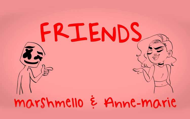 Lirik Lagu Friends - Marshmello Feat Anne Marie