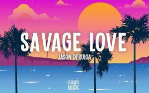 Savage Love - Jason Derulo